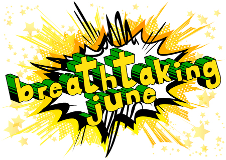 Breathtaking June - Comic book style word on abstract background.