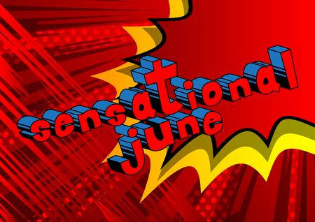 센세이션 6 월 - 추상적 인 배경에 만화 스타일 책 단어.