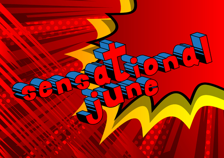 Sensational June - Comic book style word on abstract background.