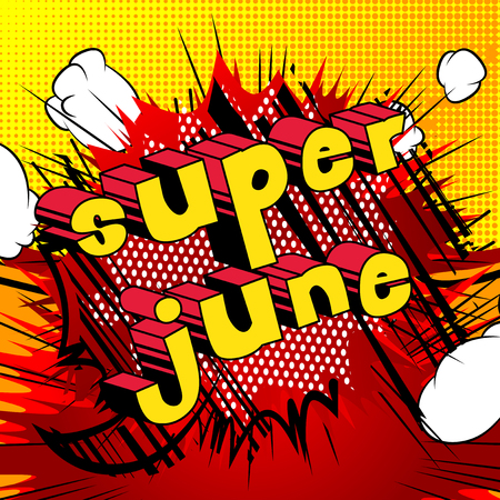 Super June - Comic book style word on abstract background.