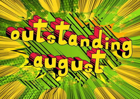Outstanding August comic book style word on abstract background.