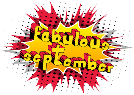 Fabulous September - Comic book style word on abstract background.
