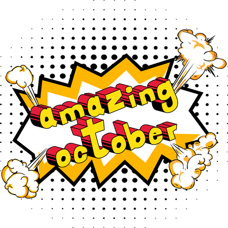 Amazing October - Comic book style word on abstract background.