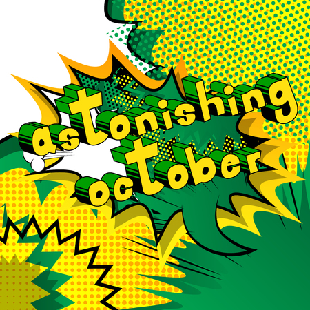 Astonishing October - Comic book style word on abstract background.