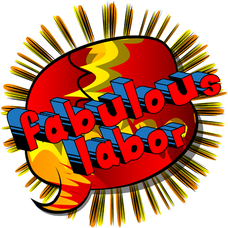 Fabulous Labor - Comic book style word on abstract background.