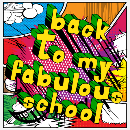 Back To My Fabulous School - Comic book style word on abstract background. Ilustração
