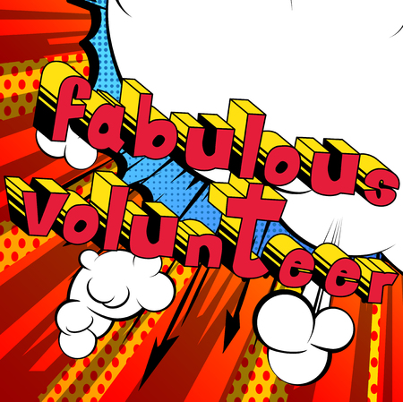 Fabulous Volunteer - Comic book style word on abstract background. Иллюстрация