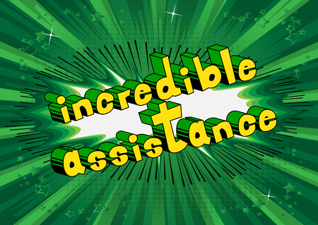 Incredible Assistance - Comic book style word on abstract background.