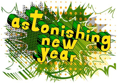 Astonishing New Year - Comic book style word on abstract background.