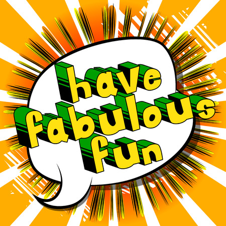 Have Fabulous Fun - Comic book style word on abstract background. Ilustração