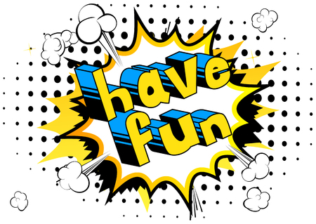 Have Fun - Comic book style word on abstract background. 矢量图像