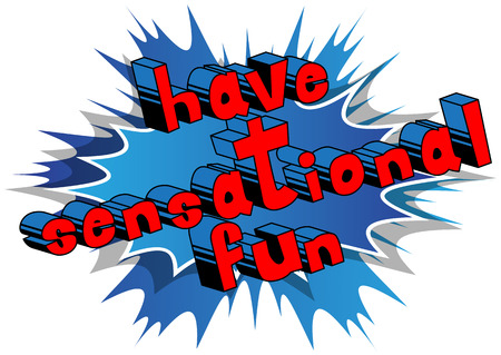 Have Sensational Fun - Comic book style word on abstract background. 向量圖像