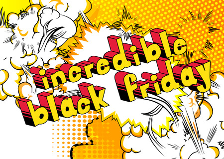 Incredible Black Friday - Comic book style word on abstract background.