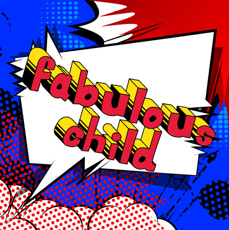 Fabulous child. Comic book style word on abstract background.