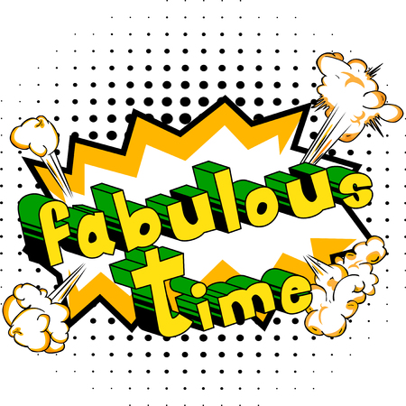 Fabulous Time - Comic book style word on abstract background.