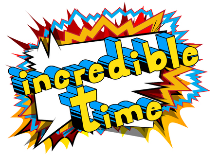 Incredible Time - Comic book style word on abstract background. Illustration