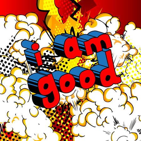 I Am Good - Comic book style word on abstract background.