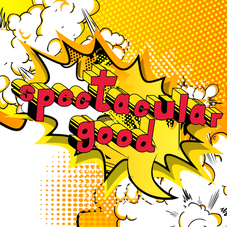 Spectacular Good - Comic book style word on abstract background. Illustration