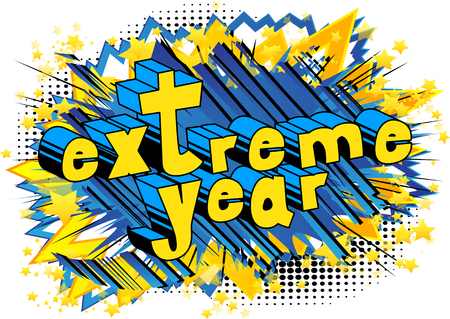 Extreme year - Comic book style word on abstract background.