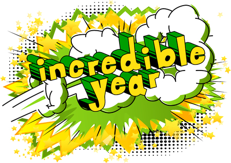Incredible year - Comic book style word on abstract background. Illustration