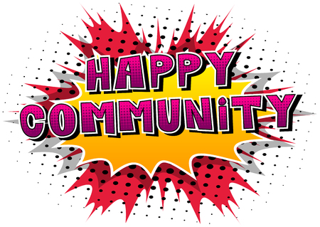 Happy Community - Comic book style word on abstract background.