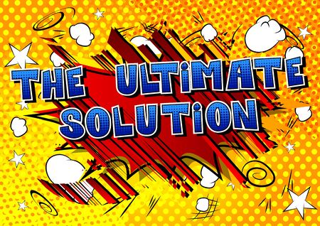 The Ultimate Solution - Comic book style word on abstract background.