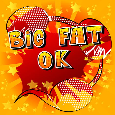 Big Fat Ok - Comic book style phrase on abstract background. Ilustração