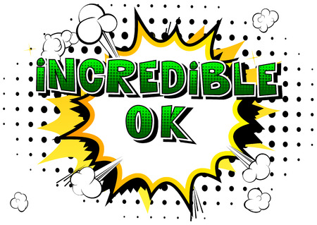 Incredible Ok - Comic book style phrase on abstract background. Ilustração