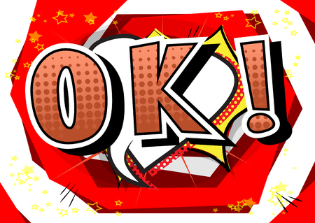 Ok - Comic book style phrase on abstract background.