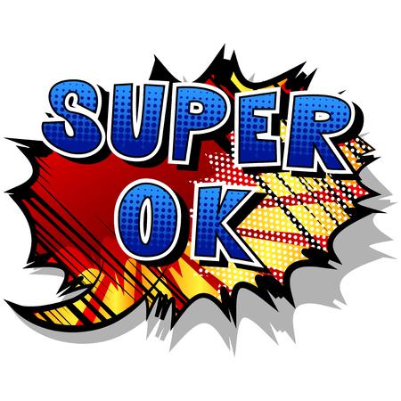 Super Ok - Comic book style phrase on background.