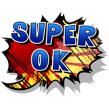 Super Ok - Comic book style phrase on background.