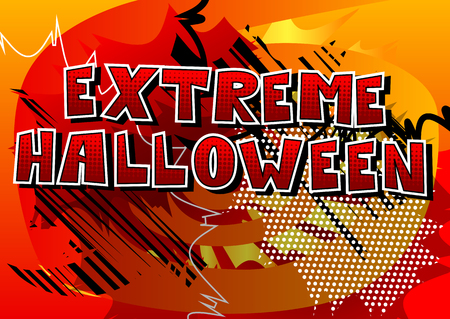 Extreme Halloween - Comic book style word on abstract background.