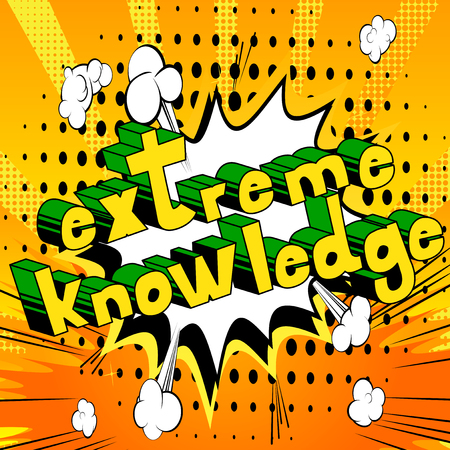 Extreme Knowledge - Comic book style word on abstract background.