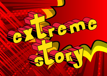 Extreme Story - Comic book style word on abstract background.