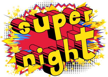 Super Night - Comic book style word on abstract background.