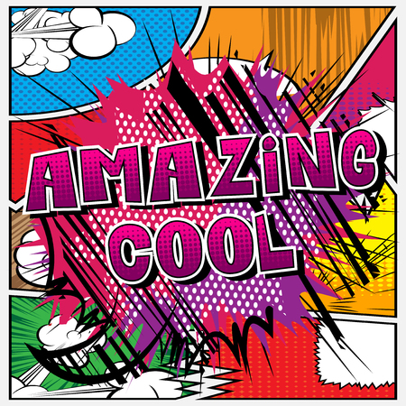 Amazing Cool - Comic book style word on abstract background.