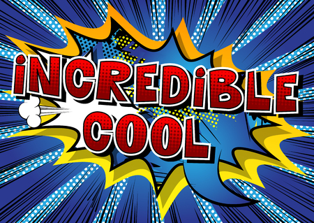 Incredible Cool - Comic book style word on abstract background.