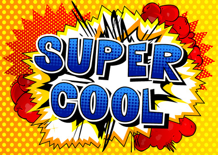 Super Cool - Comic book style word on abstract background.