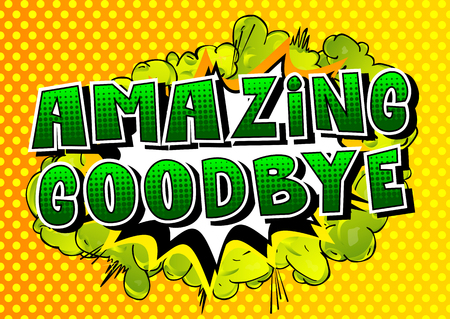 Amazing Goodbye - Comic book style phrase on abstract background.