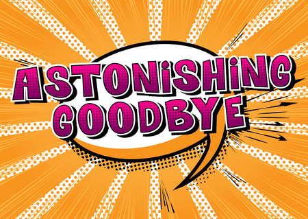 Astonishing Goodbye - Comic book style phrase on abstract background. Ilustração