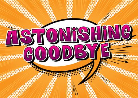 Astonishing Goodbye - Comic book style phrase on abstract background. Illustration
