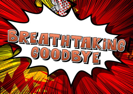 Breathtaking Goodbye - Comic book style phrase on abstract background.