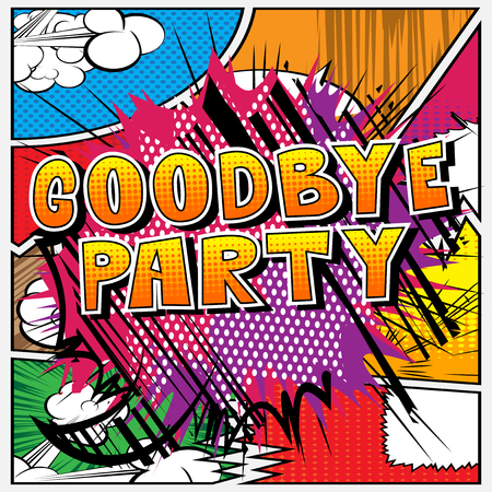 Goodbye Party - Comic book style phrase on abstract background. Illustration