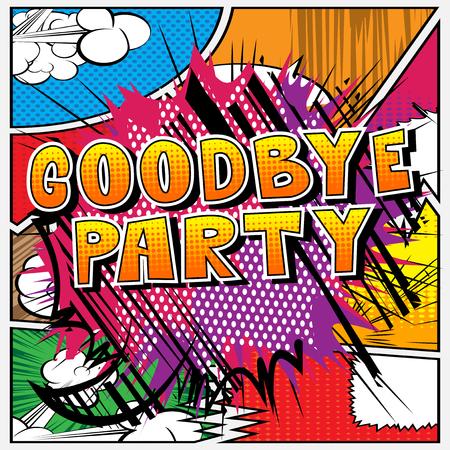 Vaarwel Partij - De uitdrukking van de stripboekstijl op abstracte achtergrond. Stock Illustratie