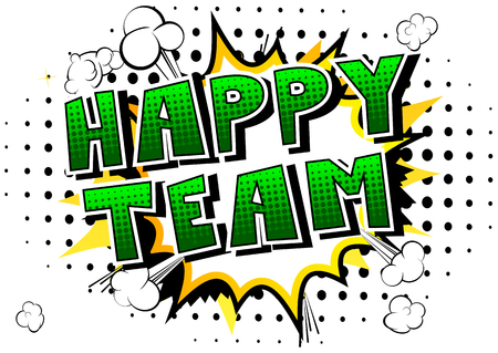 Happy Team in Comic book style phrase on abstract background.