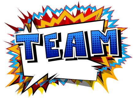 Team - Comic book style phrase on abstract background.