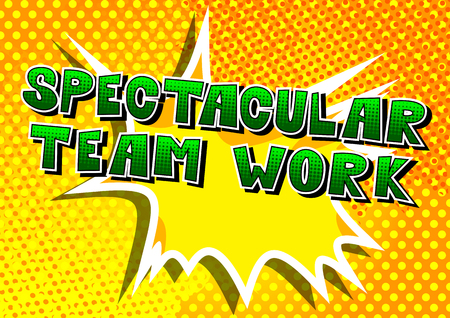 Spectacular Teamwork - Comic book style phrase on abstract background.
