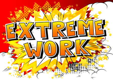 Extreme Work comic book style phrase on abstract background.