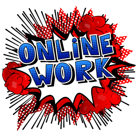 Online Work comic book style phrase on abstract background.