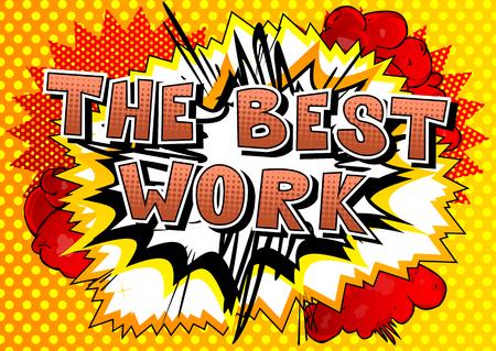 The Best Work - Comic book stijl zin op abstracte achtergrond. Stock Illustratie